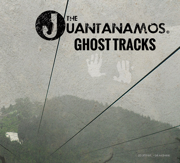The Juantanamos - Ghost Tracks