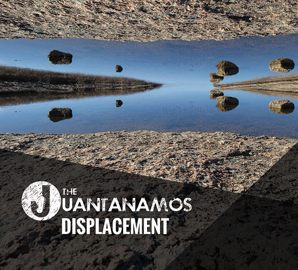 The Juantanamos - Displacement